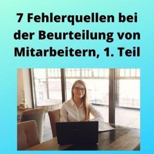 7 Fehlerquellen bei der Beurteilung von Mitarbeitern, 1. Teil