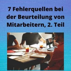 7 Fehlerquellen bei der Beurteilung von Mitarbeitern, 2. Teil