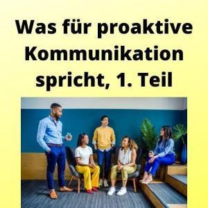 Was für proaktive Kommunikation spricht, 1. Teil